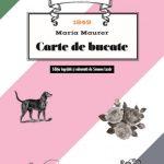 Despre cartea de bucate a Mariei Maurer - 1849 (ediția editurii GastroArt)